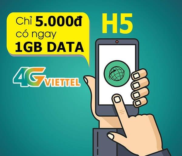 Đăng ký gói H5 Viettel ưu đãi 1GB sử dụng trong 1 giờ giá 5.000đ