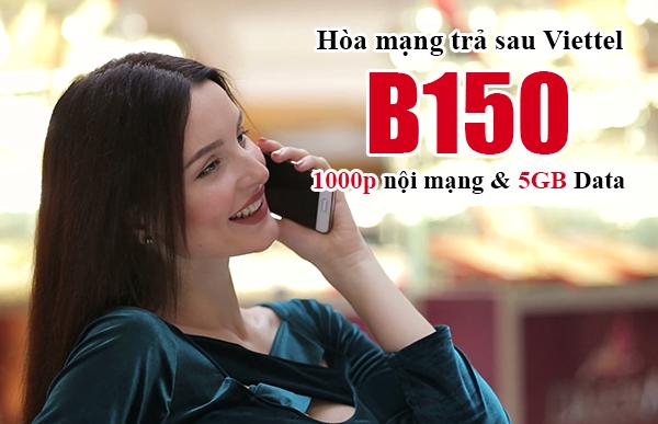 Gói cước B150 của Viettel trả sau 1000 phút nội mạng & 5GB Data