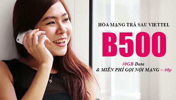 Gói B500 Viettel trả sau miễn phí gọi nội mạng < 60p & 30GB Data