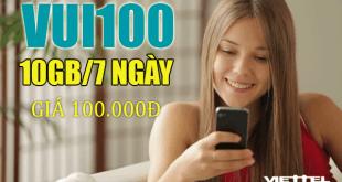 Đăng ký gói VUI100 Viettel có ngay 10GB Data giá chỉ 100.000đ