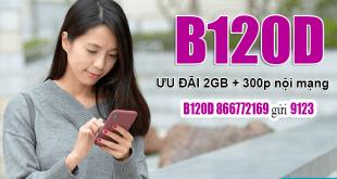 Đăng ký gói B120D Viettel ưu đãi 2GB + 300 phút nội mạng