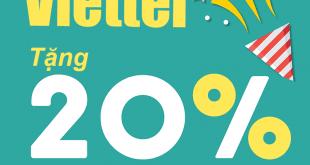 Hot Viettel khuyến mãi 20% giá trị ngày 31/07/2019