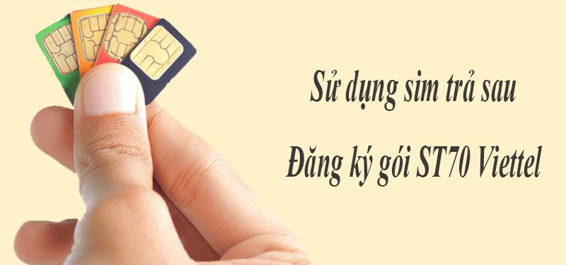 Sử dụng sim trả sau đăng ký gói ST70 Viettel