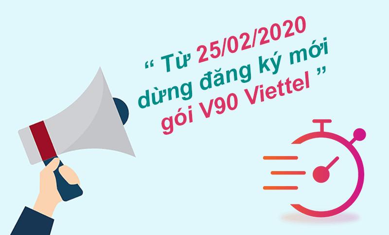 Từ ngày 25/02/2020 dừng đăng ký mới gói V90 Viettel