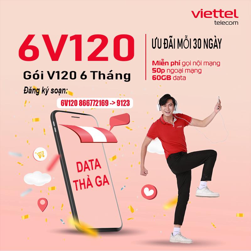 Đăng ký gói 6V120 Viettel nhận ưu đãi khủng trong 6 tháng