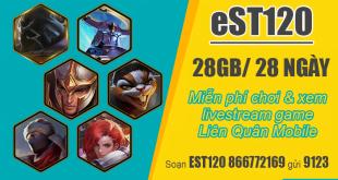 Đăng ký gói EST120 Viettel có ngay 28GB & Free Data game liên quân mobile