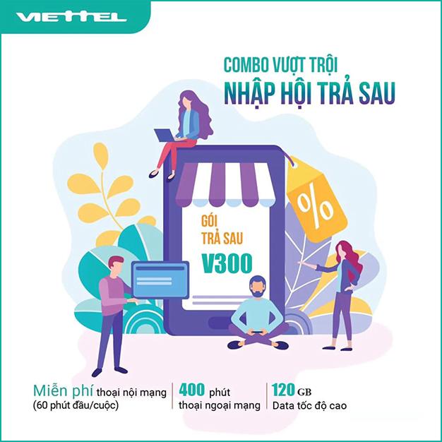 Gói combo trả sau V300 Viettel ưu đãi 120GB & Gọi nội mạng dưới 60 phút miễn phí