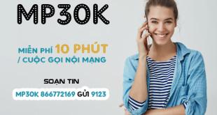 Gói MP30K Viettel miễn phí gọi nội mạng dưới 10 phút chỉ 30k/tuần