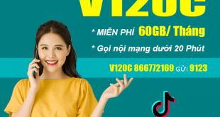 Đăng ký gói V120C Viettel miễn phí 30GB & Data TikTok chỉ 120.000đ