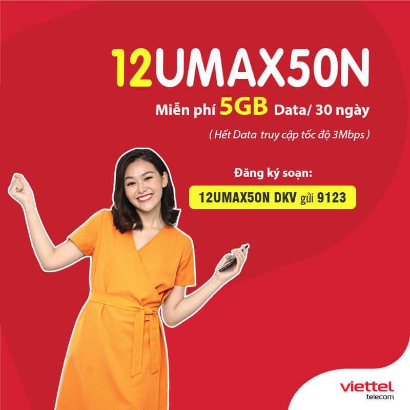 Đăng Ký Gói 12Umax50N Viettel mỗi tháng 5GB liên tục 1 năm