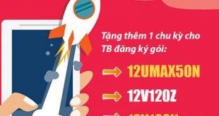 Viettel tặng thêm chu kỳ cho TB đăng ký gói 12UMAX50N, 12V120Z, 12V120N